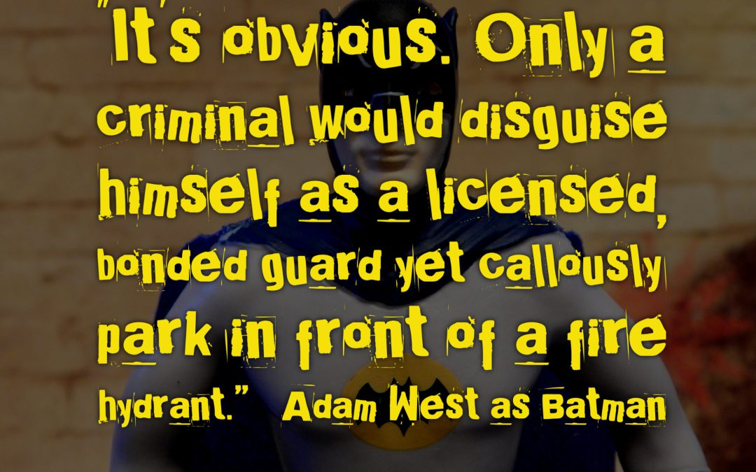 Adam West Says…